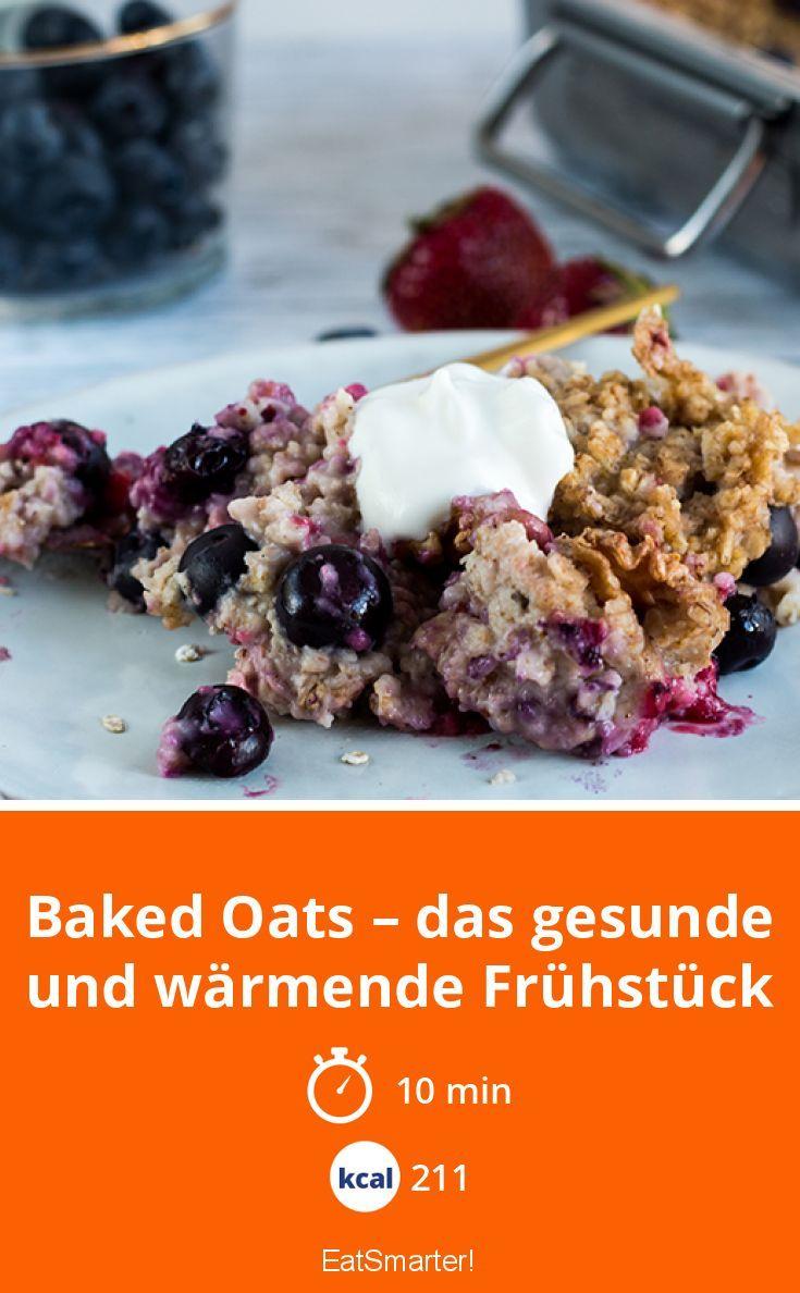 Baked Oats Das Gesunde Und Warmende Fruhstuck Rezept Fruhstuck Gesund Oatmeal Rezept Rezepte