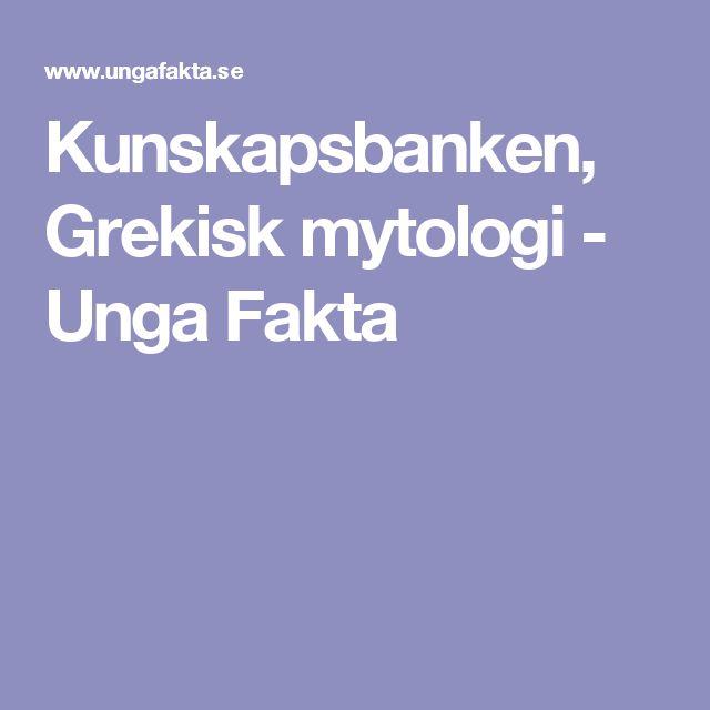 Kunskapsbanken, Grekisk mytologi - Unga Fakta