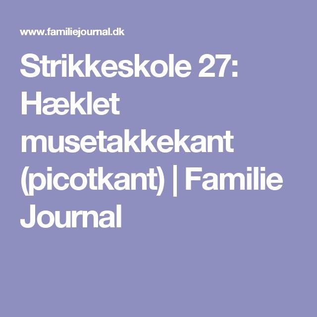 Strikkeskole 27: Hæklet musetakkekant (picotkant) | Familie Journal