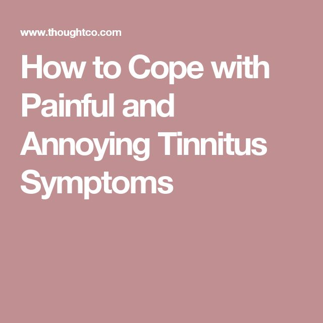 How to Cope with Painful and Annoying Tinnitus Symptoms