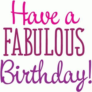 Image result for have a fabulous birthday