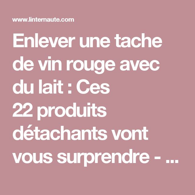 1000 id es sur le th me taches de vin rouge sur pinterest for Comment enlever tache de gras