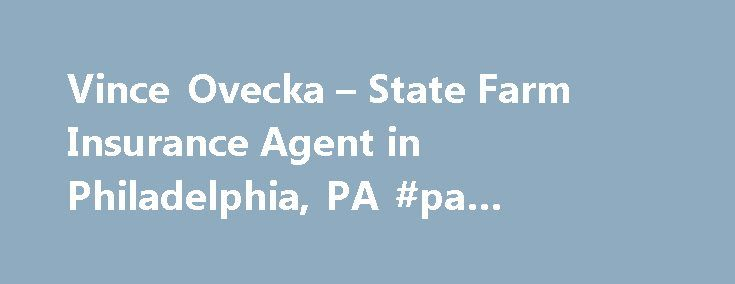 Vince Ovecka – State Farm Insurance Agent in Philadelphia, PA #pa #insurance #quotes http://zambia.remmont.com/vince-ovecka-state-farm-insurance-agent-in-philadelphia-pa-pa-insurance-quotes/  # Vince Ovecka Focusing on relocations to Philadelphia & New Jersey Ambassador Travel Qualifier Chairman's Circle Qualifier Temple University, BBA – Risk Management & Insurance Temple University, BBA – Economics Roman Catholic High School Alumni Philadelphia Car Insurance Quotes Philadelphia Motorcycle…