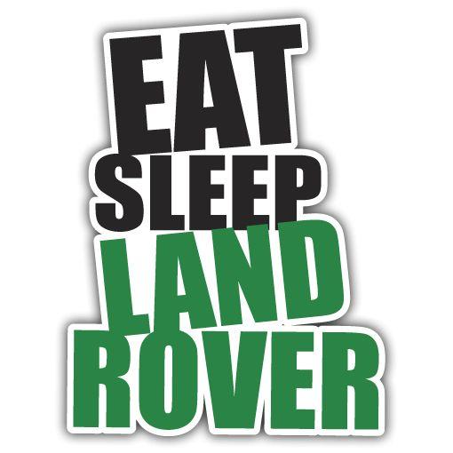 Eat Sleep Land Rover Sticker
