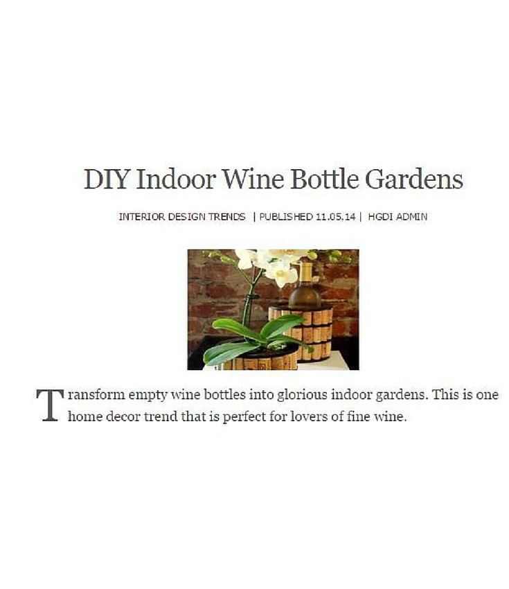 Transform empty wine bottles into glorious indoor gardens This is one
