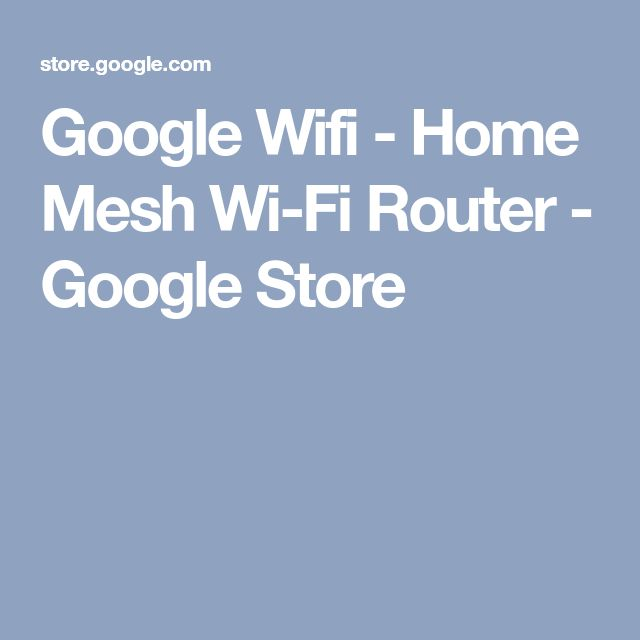 Google Wifi - Home Mesh Wi-Fi Router - Google Store