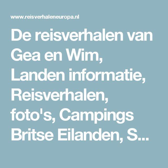 De reisverhalen van Gea en Wim, Landen informatie, Reisverhalen, foto's, Campings Britse Eilanden, Schotland, Engeland, Ierland, Camperplaatsen