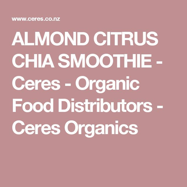 ALMOND CITRUS CHIA SMOOTHIE - Ceres - Organic Food Distributors - Ceres Organics