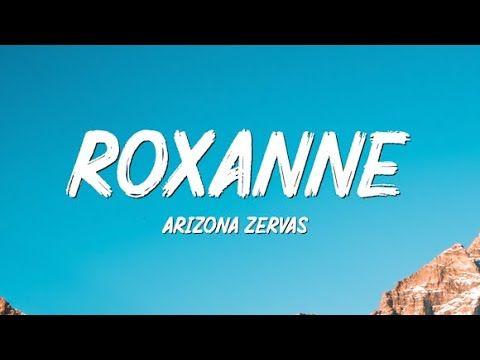 Arizona Zervas Roxanne Lyrics Youtube In 2020 Trending