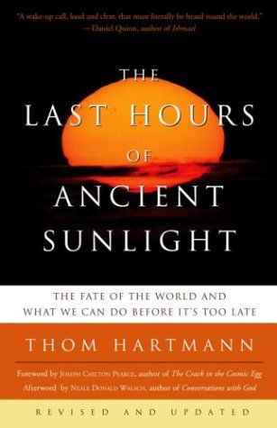 The Last Hours of Ancient Sunlight: Revised and Updated: The Fate of the World and What We Can Do Before It's Too Late by Thom Hartmann http://www.amazon.com/dp/1400051576/ref=cm_sw_r_pi_dp_tsERtb0D0D3TE6SW
