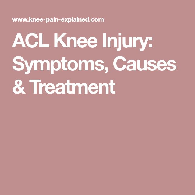 ACL Knee Injury: Symptoms, Causes & Treatment