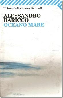 Alessandro Baricco, Oceano mare  (da rileggere prima o poi)