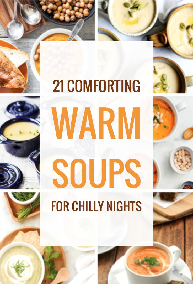21 Comforting Warm Soups for Chilly Nights