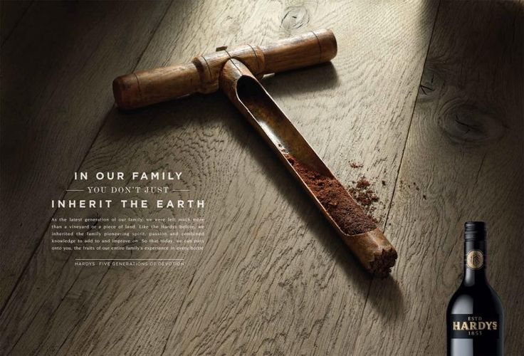 """""""In our family, you don't just inherit the earth."""" Ad for Hardys Wine from Ads of the World."""