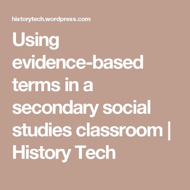 Using evidence-based terms in a secondary social studies classroom | History Tech