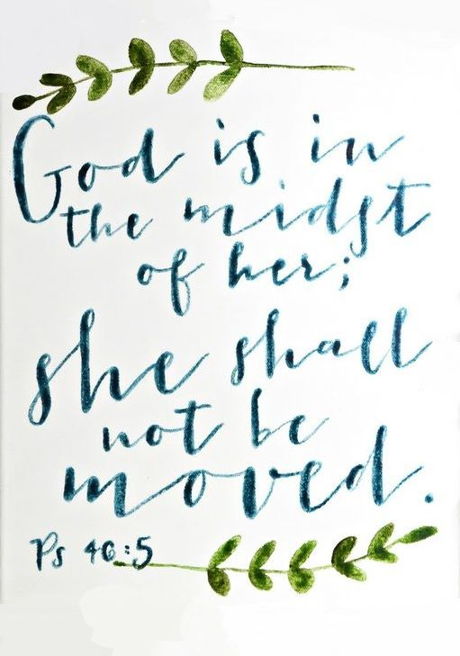 Psalm 46 5 quot god is in the midst of her she shall not be moved god