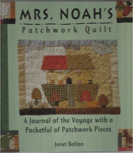 Mrs noah 39 s patchwork quilt janet bolton 9780836242508 for Patchwork quilt book