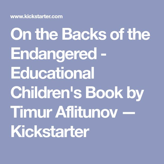 On the Backs of the Endangered - Educational Children's Book by Timur Aflitunov —  Kickstarter