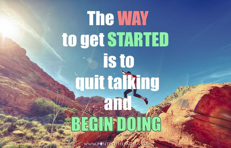 """Motivational quote by Walt Disney """"The way to get started is to quit talking and begin doing""""  www.positivethesaurus.com - positive words for you #PositiveSaurus #PositiveWords #PositiveQuotes #QuoteSaurus #WaltDisney #Quote"""