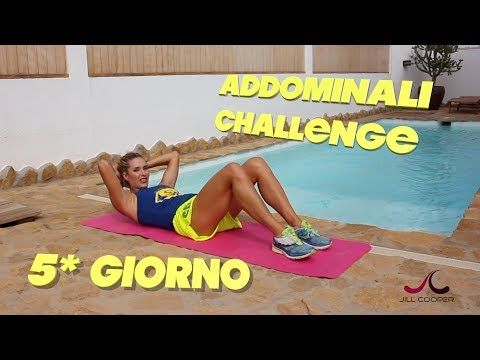 Jill Cooper Addominali Challenge 5 gg - Esercizi tonificanti per l'addome - YouTube