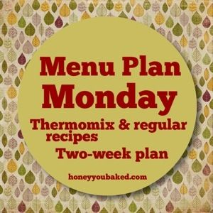 Two-week menu plan, includes Thermomix recipes...