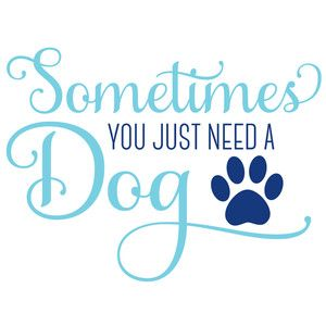 Silhouette Design Store - View Design #170359: sometimes you just need a dog
