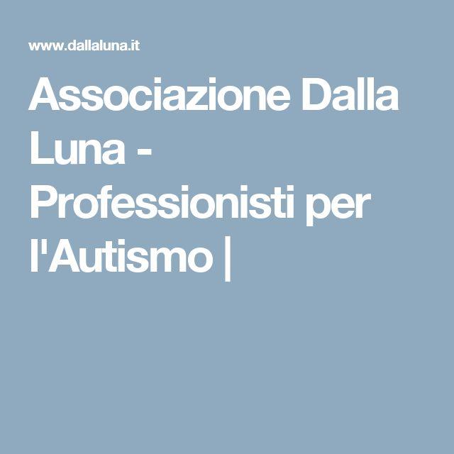 Associazione Dalla Luna - Professionisti per l'Autismo |
