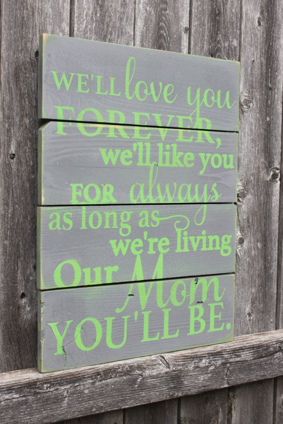 We'll love you forever Wooden Sign Mother's Day by TorreysTouches
