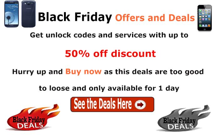 Bought a new phone with the Black Friday deals?now you can get on deal while unlocking it too.Check out the offers for unlocking your phones from  http://www.onlineunlocks.com/blackfriday