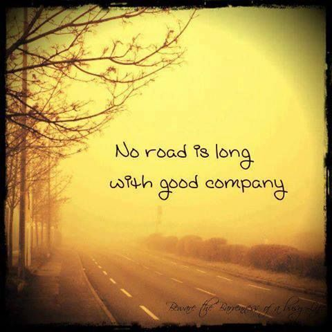 no road is long with good company | quote travel, friendship, family