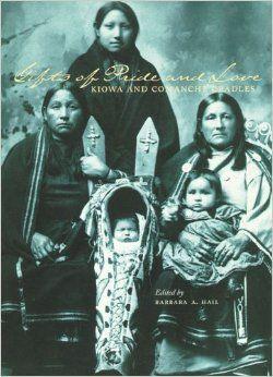 Gifts of Pride and Love: Kiowa and Comanche Cradles: Barbara Hail: 9780806136042: Amazon.com: Books