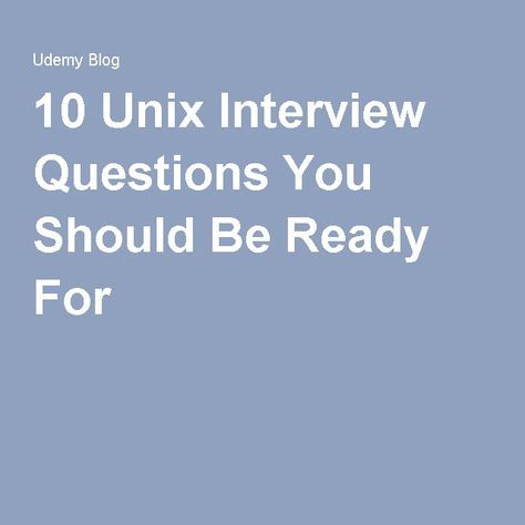 10 Unix Interview Questions You Should Be Ready For
