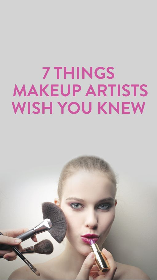 Things Makeup: 7 Things Your Make-up Artist Wishes You Knew