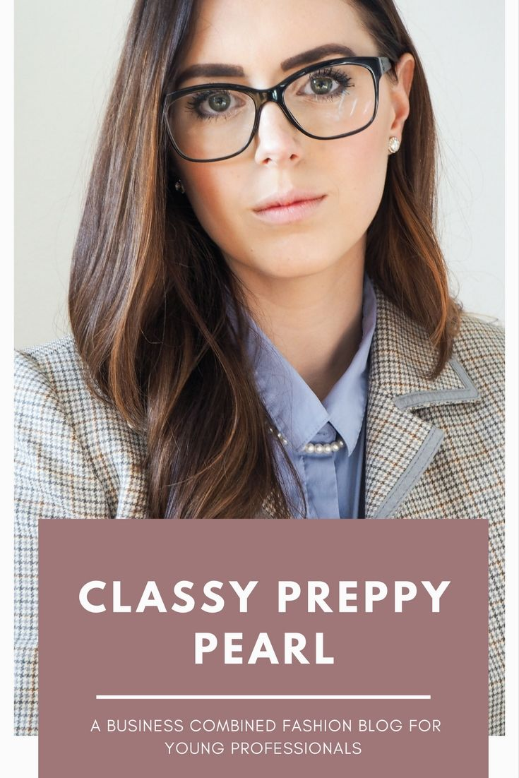 CLASSY PREPPY PEARL  - A BUSINESS COMBINED FASHION BLOG FOR YOUNG PROFESSIONALS