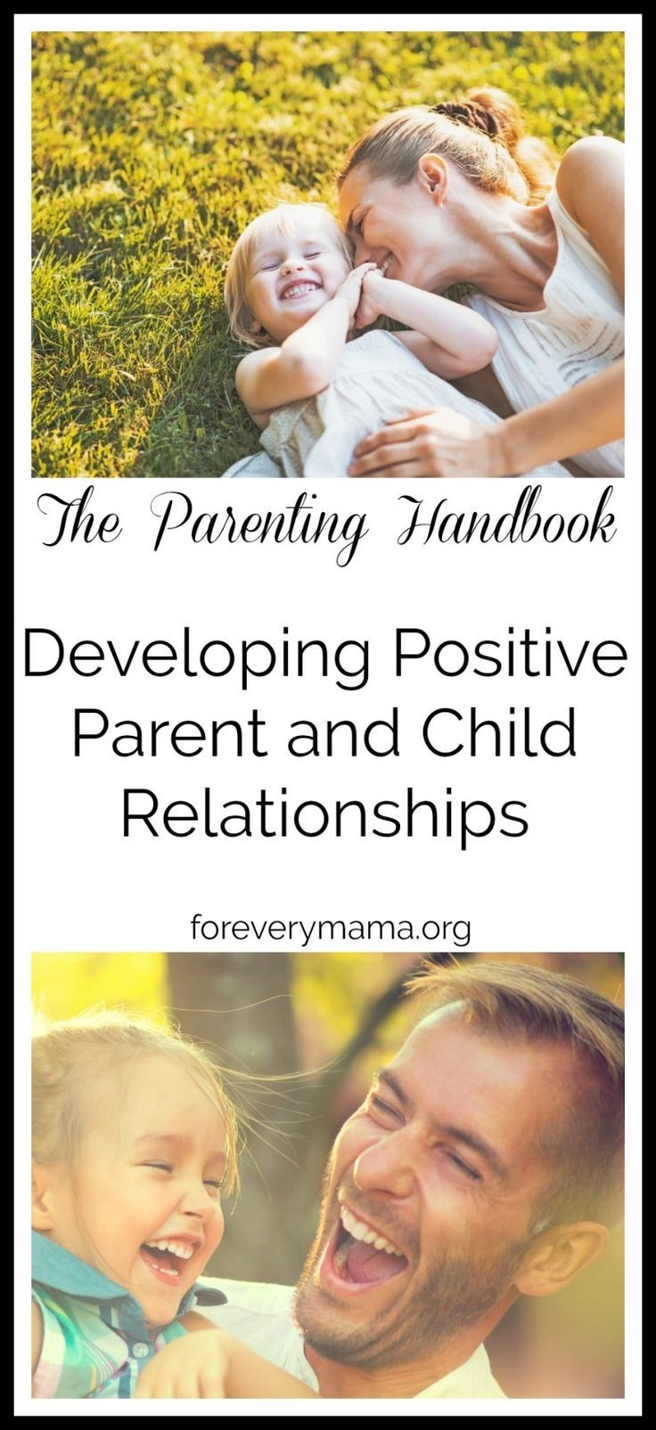 The Parenting Handbook: Developing Positive Parent and Child Relationships.
