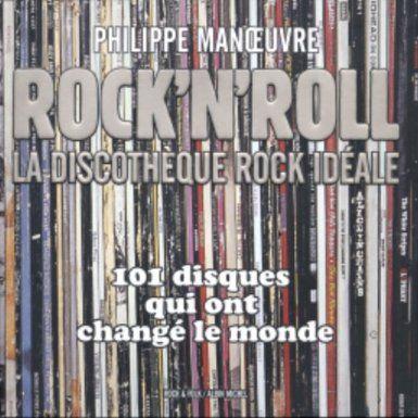 Rock'n'Roll : La discothèque Rock idéale: Amazon.fr: Philippe Manoeuvre: Livres Chérie did it ;)