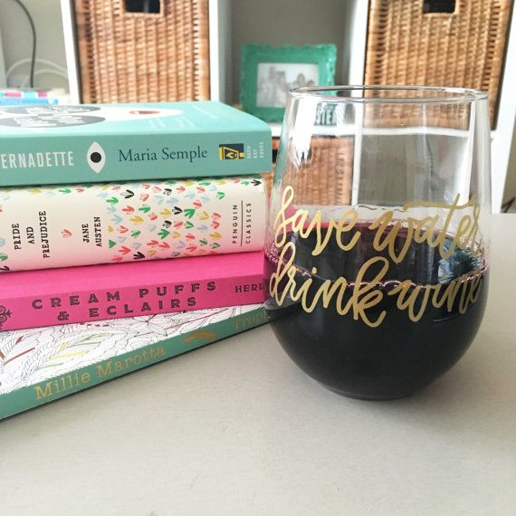 Save Water Drink Wine  Funny Wine Glass  by EverydayCalligraphy