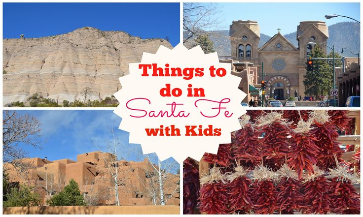 Best Things to do in Santa Fe, New Mexico with Kids