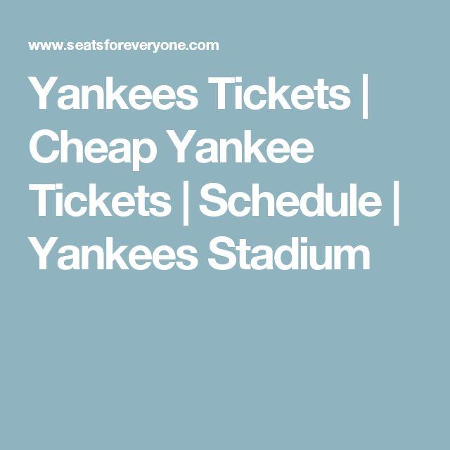 Yankees Tickets | Cheap Yankee Tickets | Schedule | Yankees Stadium