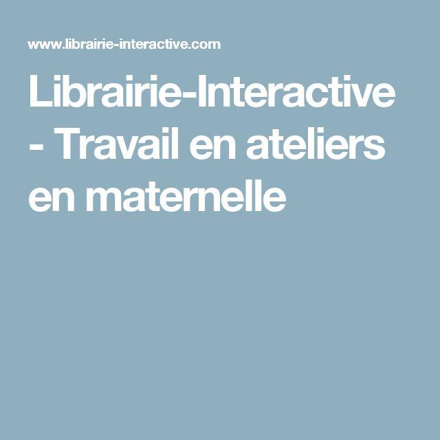 Librairie-Interactive - Travail en ateliers en maternelle