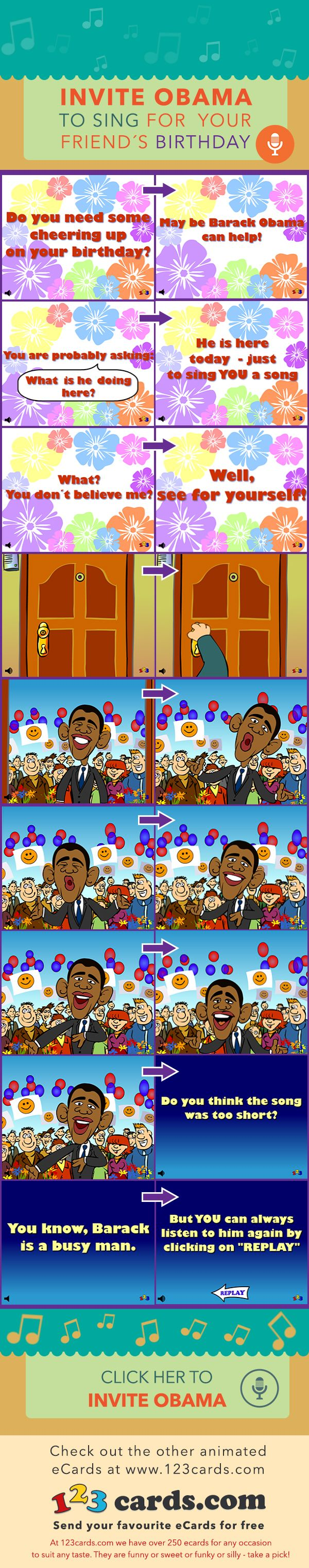 Don't hesitate to invite OBAMA to sing for your friend´s BIRTHDAY!!!  #birthdays #events #wishes #greetings #gifts #presents #ecard #obama #funny #music #animations