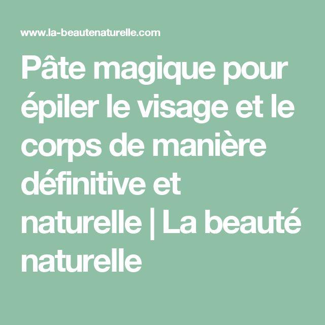 Pâte magique pour épiler le visage et le corps de manière définitive et naturelle                    La beauté naturelle