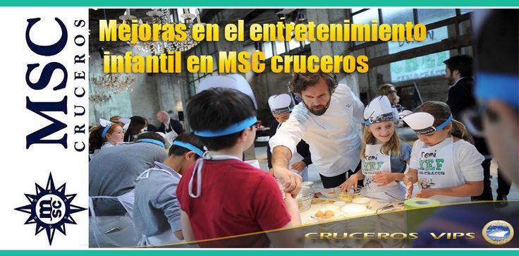 MSC CRUCEROS MEJORA EL ENTRETENIMIENTO INFANTIL EN TODA SU FLOTA – Cruceros Vips