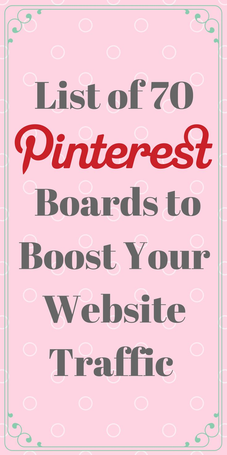 70 Pinterest Boards to join , which boosts your website Traffic