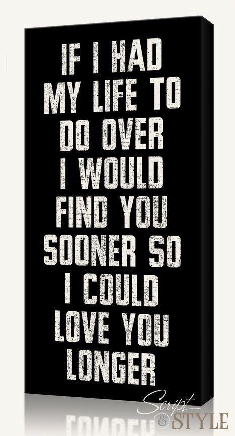 dear wife if i had my life to live over again i would find you sooner so that i could love you longer lined notebook