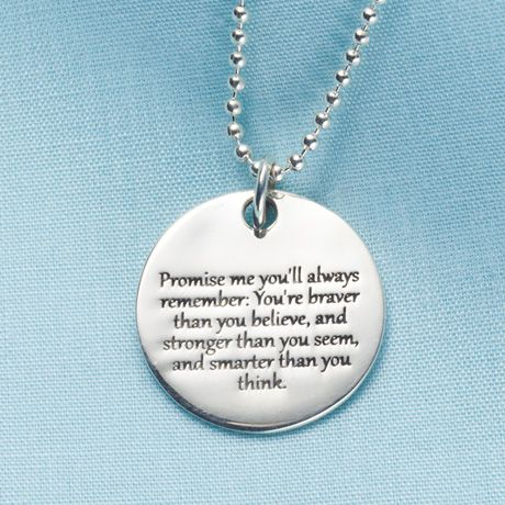 PROMISE ME NECKLACE  Want this for my daughter some day....although I have a feeling she will already be so brave, strong and smart! Just incase she doesn't know it!