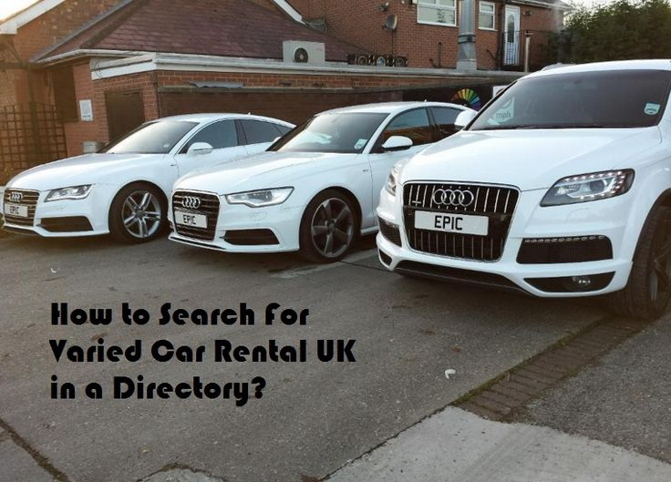 How to Search For Varied #CarRental #UK in a #Directory? – #business #submitlisting #ukdirectories