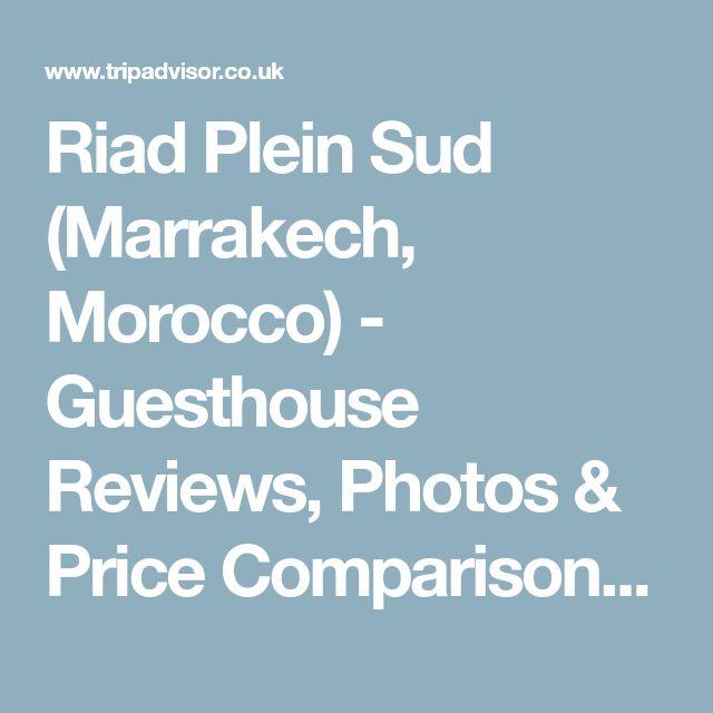 Riad Plein Sud (Marrakech, Morocco) - Guesthouse Reviews, Photos & Price Comparison - TripAdvisor