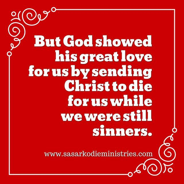 When we were utterly helpless Christ came at just the right time and died for us sinners. But God showed his great love for us by sending Christ to die for us while we were still sinners.(Romans 5:68 NLT)  Let's slow down and think about what verse 6 above told us by restating it. Christ died for:  terrible people. for people who are most unlike God. for people so bad no one thinks there is any hope for them. Why!  Why did Christ die for ungodly people? What was the purpose? What good did it…