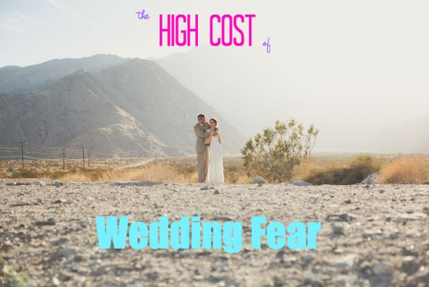 The High Cost of Wedding Fear   Photo Credit: EPLove